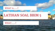 Latihan Soal BBIM 5 - Kata seru What a...! dan What...!