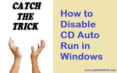 How to Disable CD Auto Run in Windows. For complete trick visit - http://goo.gl/rlW3e5