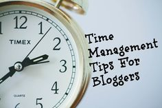 Management : Time Management Tips for Bloggers