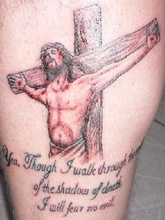 Another stunning religious tattoo with the words Yea, though I walk through the valley of the shadow of death I will fear no evil Hands up if ya know that verse, cuddly toy if ya said the Charge of the Light Brigade. tattoos-and-piercings Jesus Tattoo, Tattoo You, Arm Tattoo, Tattoo Quotes, Great Tattoos, Body Art Tattoos, Tatoos, Awesome Tattoos, Religious Tattoos