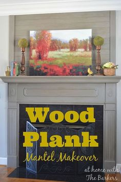 How to Add Wood Plank for a Mantel Makeover - Spring is certainly in the air here in South Carolina but before I head outside to get started on all of those yar…