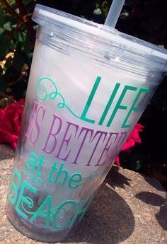 Personalized Cup Tumbler Life Is Better at the by PizazzDesigns, $13.00