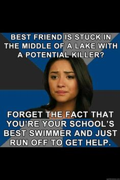 I love pretty little liars but I was thinking this exact thing when it happened
