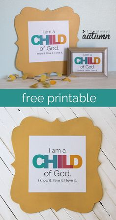 """I am a child of God"" free #printable - perfect for kids' rooms or to give out to children in your sunday school or primary class. #lds #church"