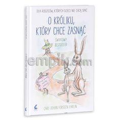 O króliku, który chce zasnąć. Dla rodziców, których dzieci nie chcą spać - Forssen Ehrlin Carl-Johan za 23,49 zł | Książki empik.com