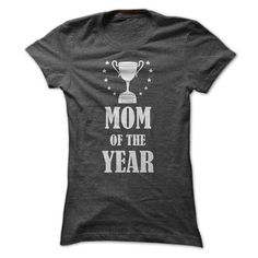 This mom mama mommy mum mummy mother shirt will be a great gift for you or your friend: Mom Of The Year Tee Shirts T-Shirts