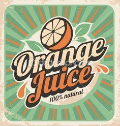 Orange juice retro poster. Vector label illustration for 100% natural product. Vintage old paper graphic design poster.