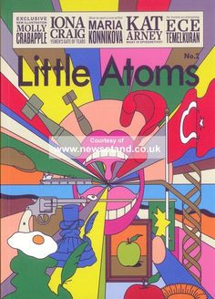 Little Atoms BUY NOW Little Atoms might be the first magazine that started out as a podcast. It is dedicated to ideas and culture and features conversations on politics, literature, science,. Wrap Magazine, Print Magazine, Outline Artists, Psychedelic Music, Turkish Art, Its Nice That, Wheel Of Fortune, Computer Art, Printed Pages