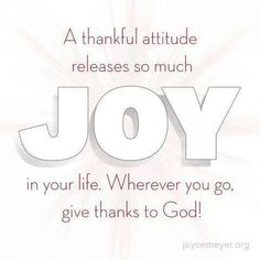 Joyce Meyer Ministries~ A thankful attitude releases so much joy in your life. Wherever you go, give thanks to God! Giving Thanks To God, Give Thanks, Joy Quotes, Quotes About God, Random Quotes, Quotable Quotes, Christian Life, Christian Quotes, Christian Living
