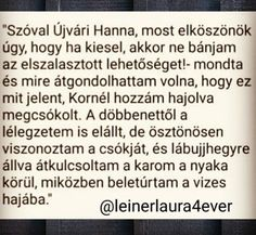Ég veled-Leiner  Laura Favorite Quotes, My Favorite Things, Quotes About Everything, Kiesel, Sentences, Drama, Fandoms, Humor, Books