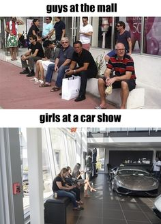 Auto Quote Guys at the Mall vs Girls at a Car Show Funny Cute, Really Funny, Funny Jokes, Hilarious, Memes Humor, Man Humor, Man 2, Men Vs Women, Frases