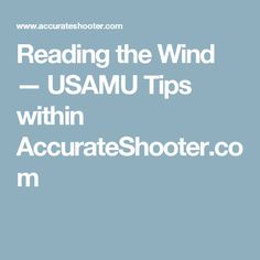 Reading the Wind — USAMU Tips within AccurateShooter.com