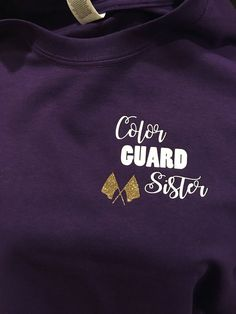 cdda790347 Show your pride with this fantastic Color Guard Sister shirt!! The front  has the