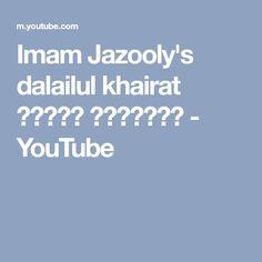 Imam Jazooly's dalailul khairat دلائل الخيرات - YouTube
