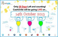 CashUnite has announced the launch date 14th of October ----- you still have tile to get into CashUnite but its gotta be NOW - How many people do you know who use social media, how many would like 100% commissions please refer to comp plan for details) - Time to join guys this is going to fly very soon LASSSSSSSSSSST CALLLLLLLLLLLL http://www.cashunitesignup.com/ --- Make sure you join and read my review !!!!!!