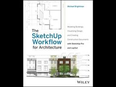 The SketchUp Workflow for Architecture: Modeling Buildings, Visualizing Design, and Creating Construction Documents with SketchUp Pro and LayOut - Kindle edition by Michael Brightman. 3d Design Software, Tool Design, Design Process, Autocad, Landscape Architecture, Architecture Design, Landscape Design, Sketchup Pro, Google Sketchup
