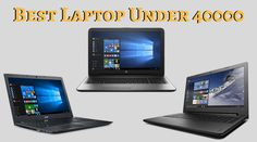 Buying a Laptop but Confused? Checkout Now!    https://trickideas.com/best-laptop-under-40000/    #Best #Laptop #Under #40000 #HP #Dell #Acer #Lenovo