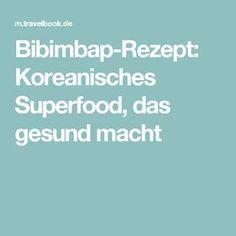 Bibimbap-Rezept: Koreanisches Superfood, das gesund macht