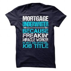Awesome Tee For Mortgage Underwriter T Shirts, Hoodies. Check Price ==► https://www.sunfrog.com/No-Category/Awesome-Tee-For-Mortgage-Underwriter-90074265-Guys.html?41382