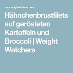 Hähnchenbrustfilets auf gerösteten Kartoffeln und Broccoli | Weight Watchers