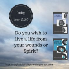 What happens When You Stop Living From Your Wounds & Live From Spirit?