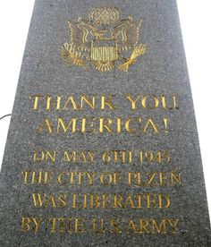 I was fortunate enough to be in attendance when this monument in Pilsen, Czech Republic was dedicated  in 2000.