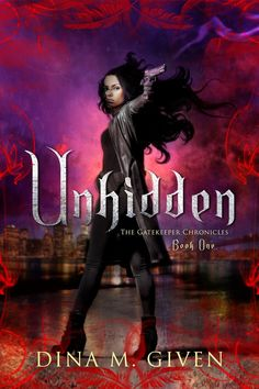 Cover Reveal: Unhidden by Dina Given #1Click to enter #giveaway  http://twinsistersrockinreviews.blogspot.com/2014/12/cover-reveal-unhidden-gatekeeper.html