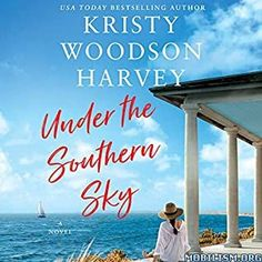 Under the Southern Sky by Kristy Woodson Harvey (.MP3) | Mobilism New Books, Books To Read, Beach Reading, Childhood Friends, Book Lists, Book Format, Bestselling Author, Audio Books, How To Memorize Things