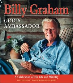 Billy Graham, God's Ambassador: A Celebration of His Life and Ministry by Billy Graham. Save 27 Off!. $21.86. Publisher: HarperOne (October 23, 2007). Reading level: Ages 18 and up. 208 pages