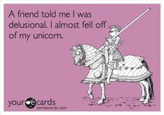 Google Image Result for http://www.whydidyouwearthat.com/wp-content/uploads/2012/07/delusional-unicorn.jpg
