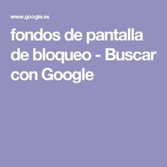 fondos de pantalla de bloqueo - Buscar con Google