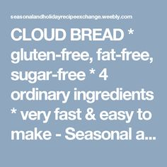 CLOUD BREAD * gluten-free, fat-free, sugar-free * 4 ordinary ingredients * very fast & easy to make - Seasonal and Holiday Recipe Exchange