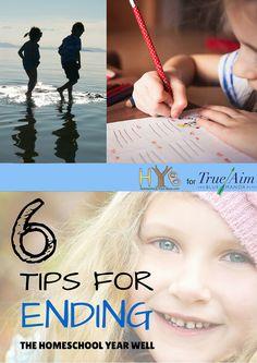 6 TIPS FOR ENDING THE HOMESCHOOL YEAR WELL   TrueAim Education
