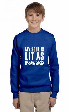 my soul is lit as f funny Youth Sweatshirt