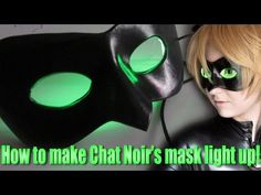 How to make Chat Noir's mask light up! | Miraculous Ladybug cosplay tutorial…