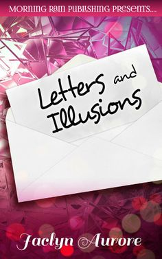 Letters and Illusions by Jaclyn Aurore For months, a mysterious letter has kept Candice and Jason apart. When Jason returns to the small town of Springbrook, Candice demands answers. Morning Rain, Small Towns, Mysterious, Illusions, Presents, Romance, Letters, Reading, Books