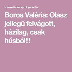 Boros Valéria: Olasz jellegű felvágott, házilag, csak húsból!!!