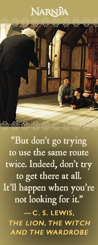 professor digory's (modeled after j.r.r. tolkien) advice to the children after their adventure.