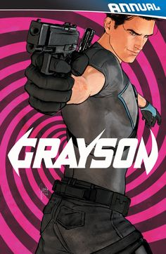 GRAYSON ANNUAL #3 Written by JACKSON LANZING and COLLIN KELLY Art by Roge Antonio, Javier Fernandez, Christian Duce, Flaviano Armentaro and Natasha Alterici Cover by MIKEL JANIN