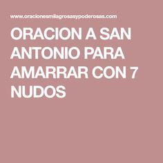 ORACION A SAN ANTONIO PARA AMARRAR CON 7 NUDOS