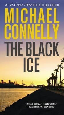 The Black Ice  by Michael Connelly  Bk#2 Harry Bosch series.