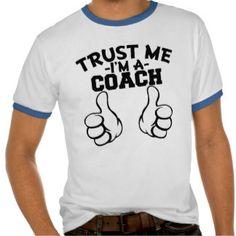 Trust me I'm a Coach funny Men's shirt