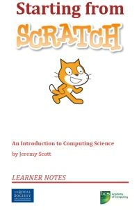 An Introduction to Computing Science - Starting from Scratch curriculum from Royal Society of Edinburgh.  Terrific!