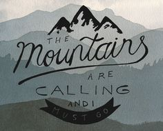 6X5 The Mountains Are Calling, Watercolor Mountain Print
