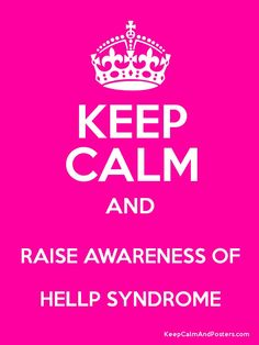 Don't know about HELLP syndrome? Every pregnant woman should know...  A variant of pre-eclampsia that can be fatal to mum and/or baby. Hellp to make a difference