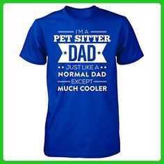 Pet Sitter Dad Except Much Cooler Fathers Day Gift For Dad - Unisex Tshirt - Holiday and seasonal shirts (*Amazon Partner-Link)