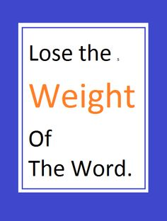 Lose The Weight Of The Word: Do you want to feel better fast? Think you have to lose weight to do that? Think again! winthedietwar.com