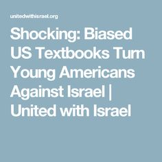 Shocking: Biased US Textbooks Turn Young Americans Against Israel | United with Israel