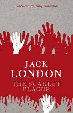 Buy The Scarlet Plague by Jack London, Tony Robinson and Read this Book on Kobo's Free Apps. Discover Kobo's Vast Collection of Ebooks and Audiobooks Today - Over 4 Million Titles! Old Man Walking, Reading Lists, Thought Provoking, Short Stories, Scarlet, Book Worms, My Books, Free Apps, Audiobooks