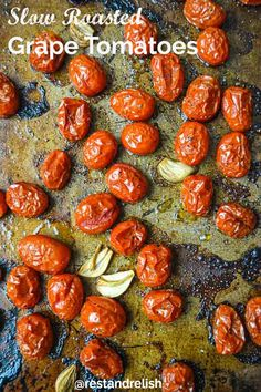 """Slow Roasted Grape Tomatoes are simple to cook and bursting with flavor. Ready in one hour and """"melt in your mouth"""" good! #restandrelish #roastedtomatorecipe #roastedgrapetomatoes"""